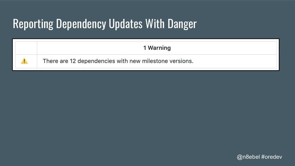 @n8ebel #oredev Reporting Dependency Updates Wi...