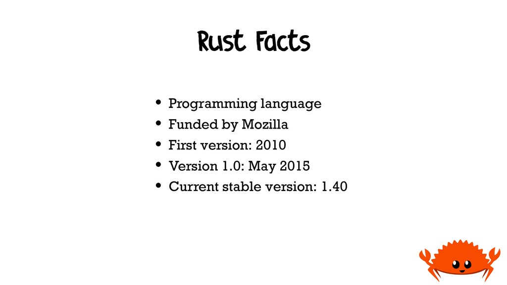 Rust Facts • Programming language • Funded by M...