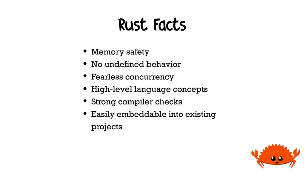 Rust Facts • Memory safety • No undefined behavi...
