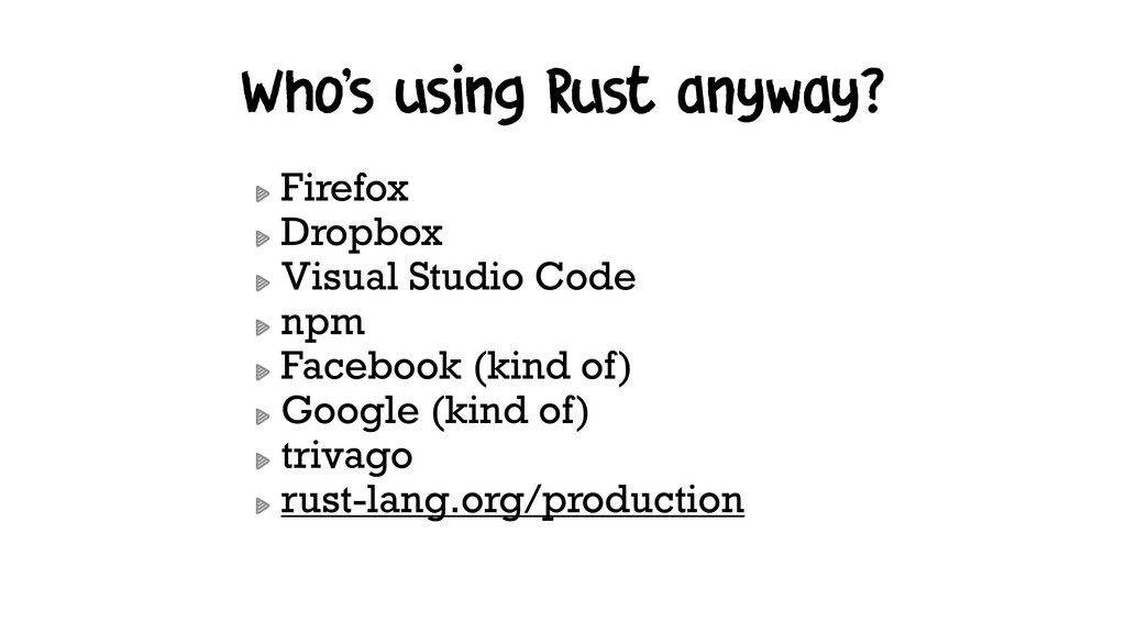 Who's using Rust anyway? Firefox Dropbox Visual...