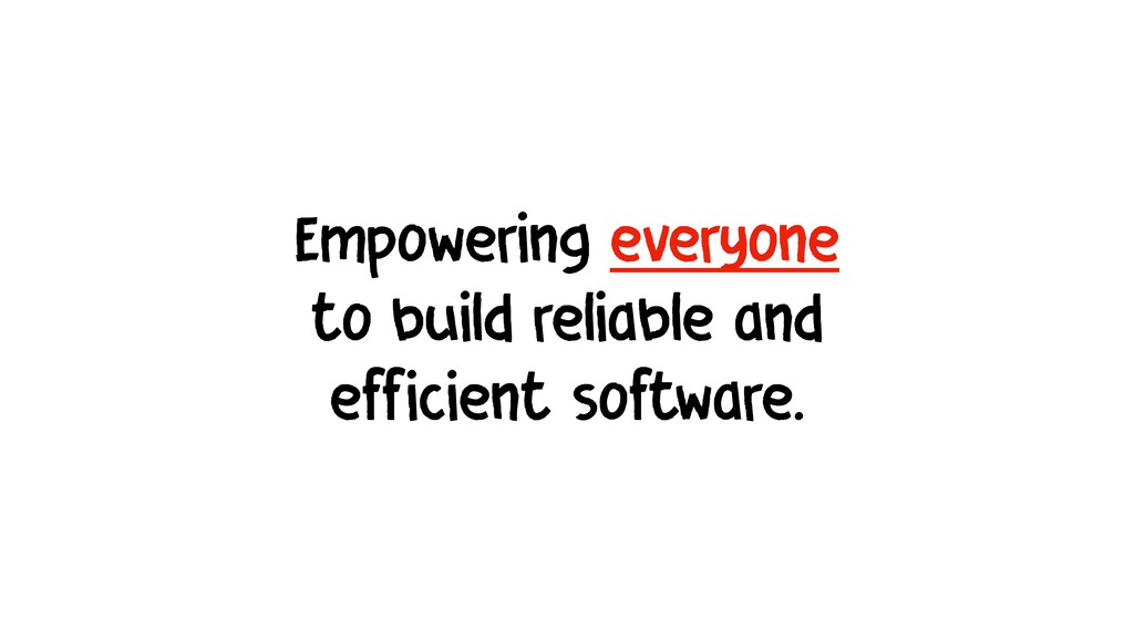 Empowering everyone