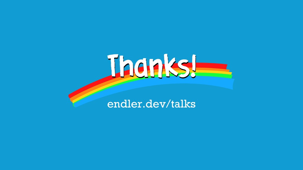 Thanks! endler.dev/talks