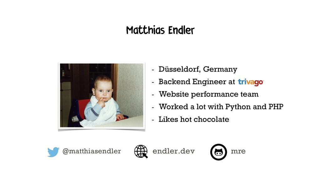 Matthias Endler @matthiasendler - Düsseldorf, G...