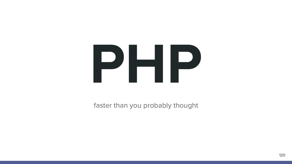 PHP faster than you probably thought 120