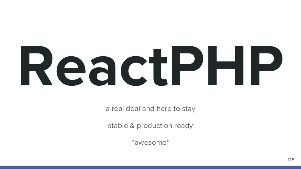 ReactPHP 125 a real deal and here to stay stabl...