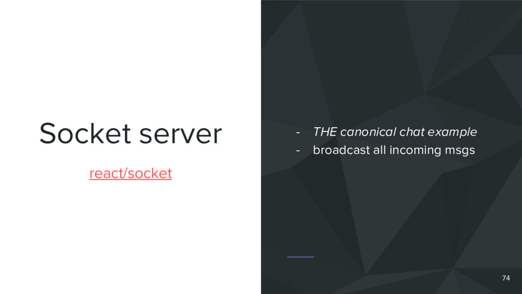 Socket server 74 react/socket - THE canonical c...