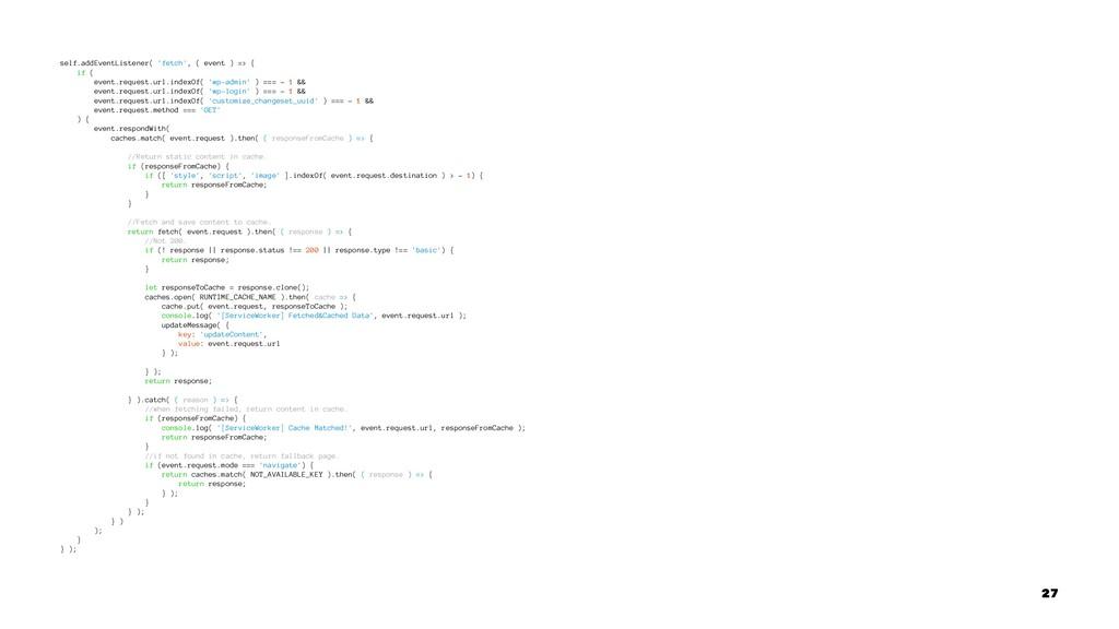 self.addEventListener( 'fetch', ( event ) => { ...