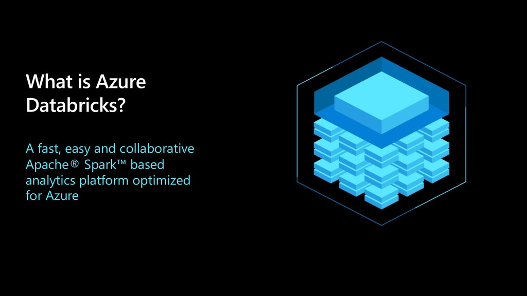 What is Azure Databricks? A fast, easy and coll...