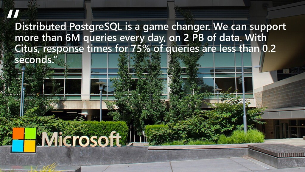 Distributed PostgreSQL is a game changer. We ca...