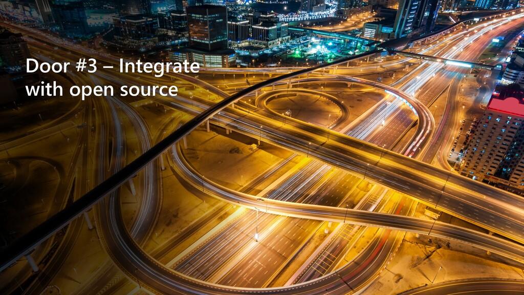 Door #3 – Integrate with open source