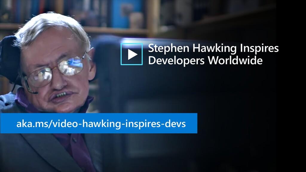 Stephen Hawking Inspires Developers Worldwide a...