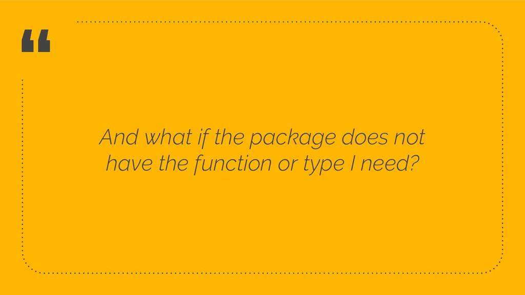 """"""" And what if the package does not have the fun..."""