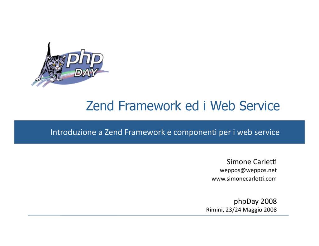 Zend Framework ed i Web Service Introduzione a ...