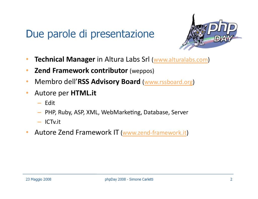 Due parole di presentazione • Technical Manage...