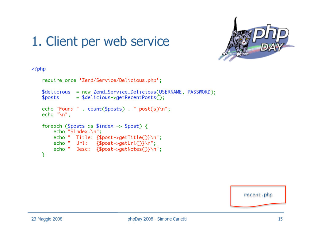 1. Client per web service <?php require_once '...