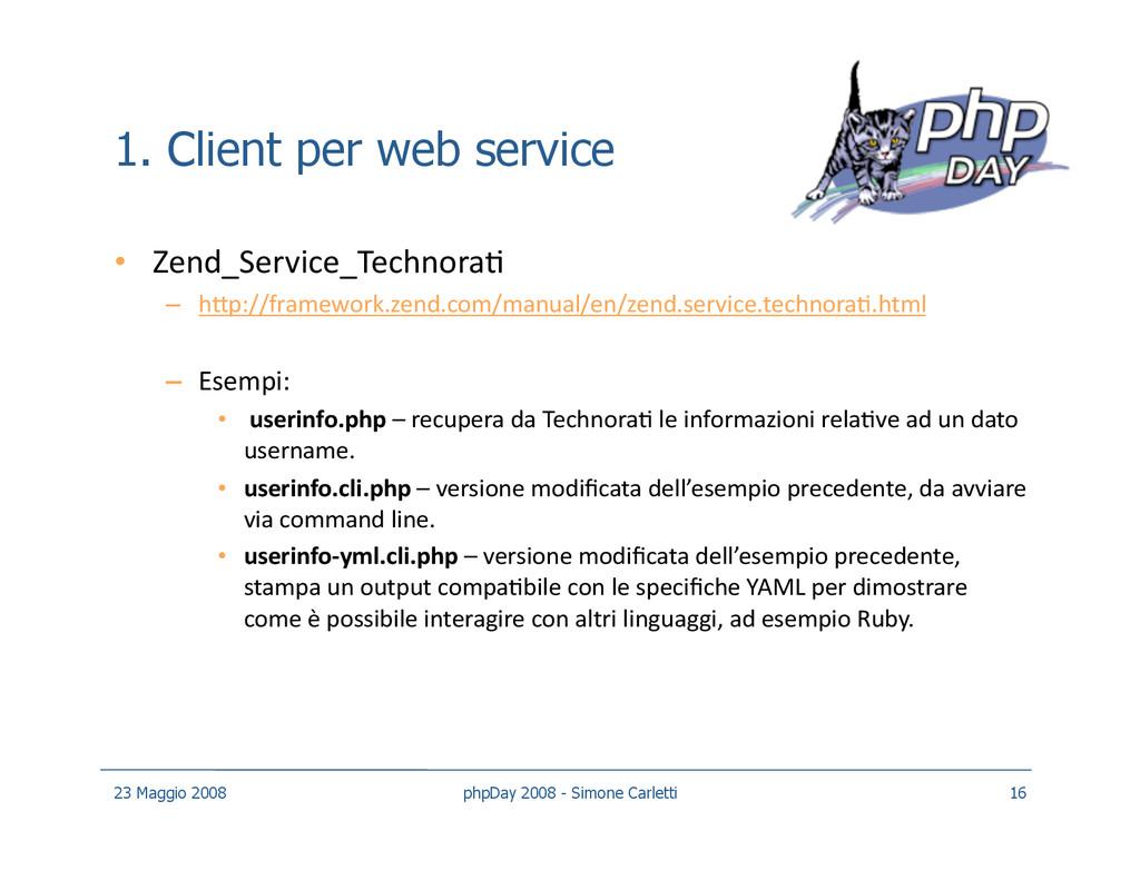 1. Client per web service • Zend_Service_Techn...