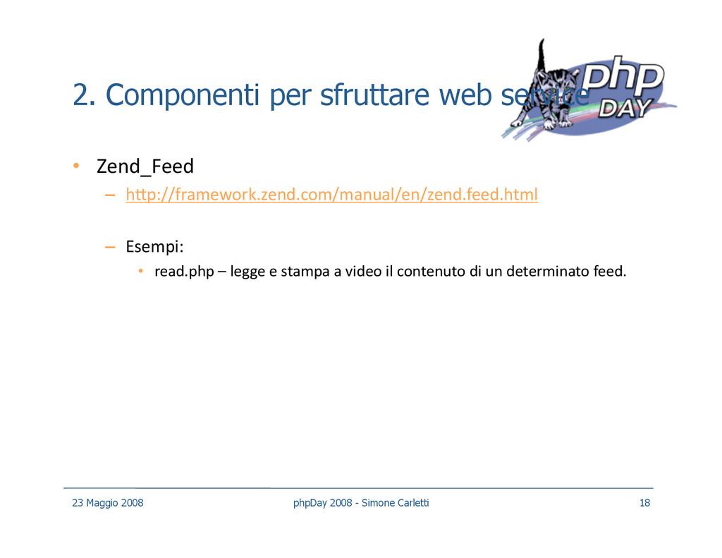 2. Componenti per sfruttare web service • Zend...