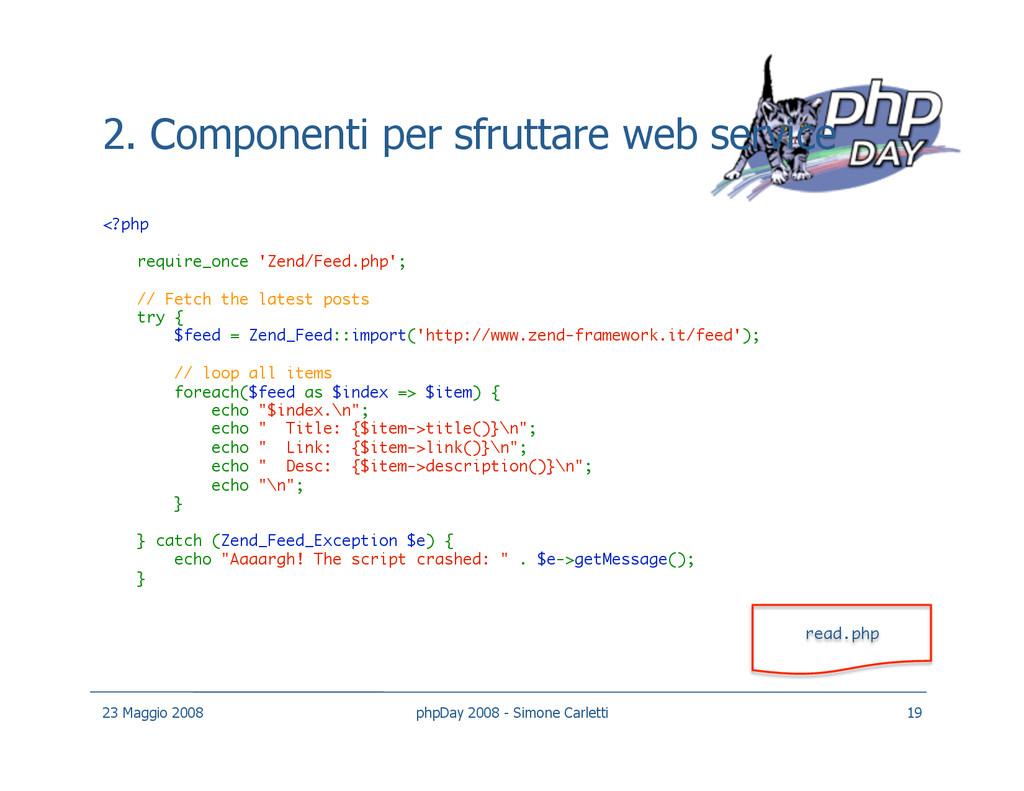 2. Componenti per sfruttare web service <?php ...