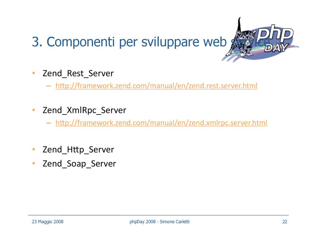 3. Componenti per sviluppare web service • Zen...