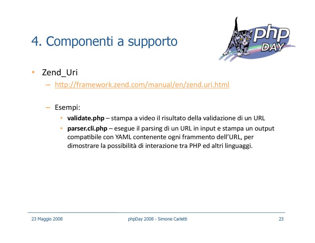 4. Componenti a supporto • Zend_Uri – hXp://f...