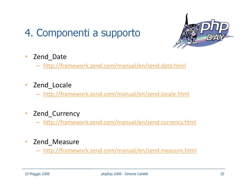 4. Componenti a supporto • Zend_Date – hXp://...