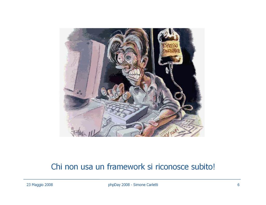 Chi non usa un framework si riconosce subito! 2...