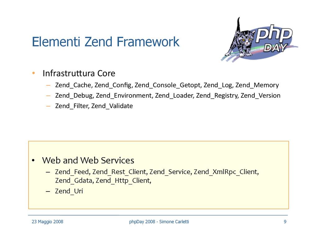 Elementi Zend Framework • InfrastruXura Core –...