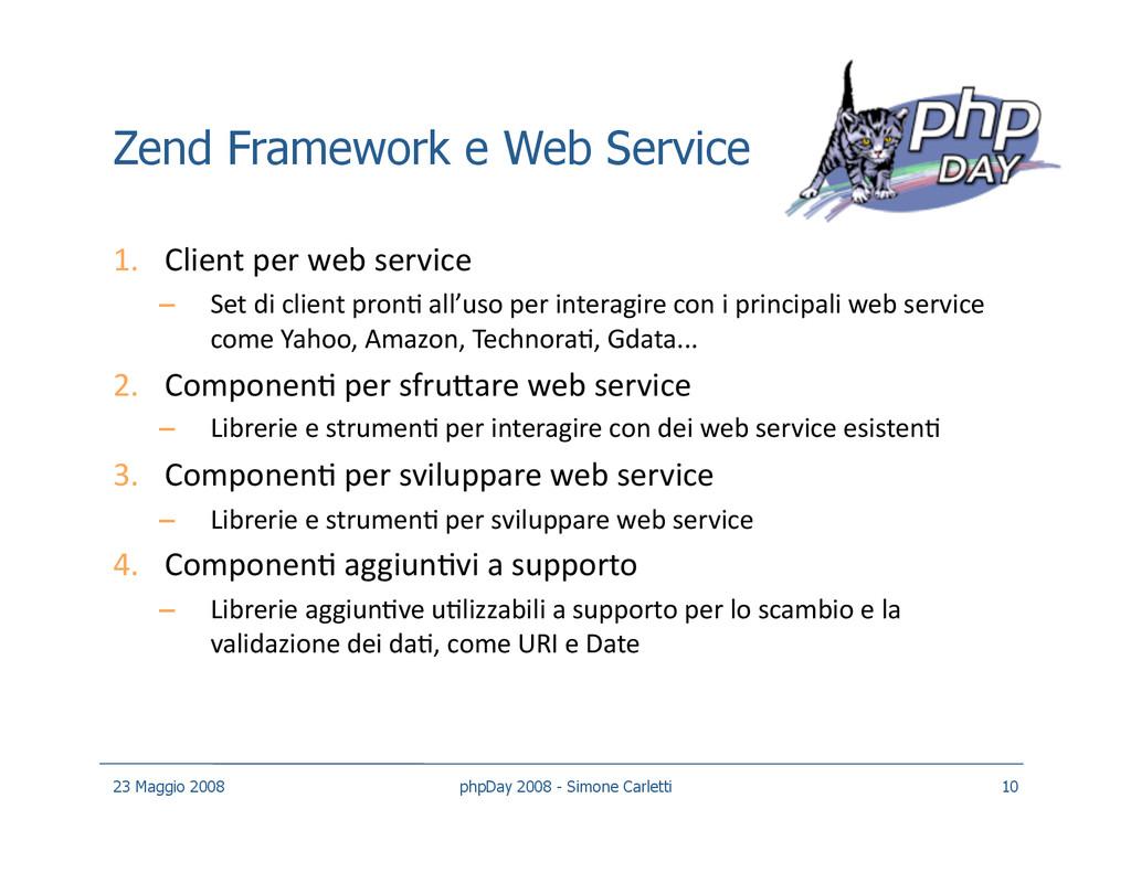 Zend Framework e Web Service 1. Client per web...