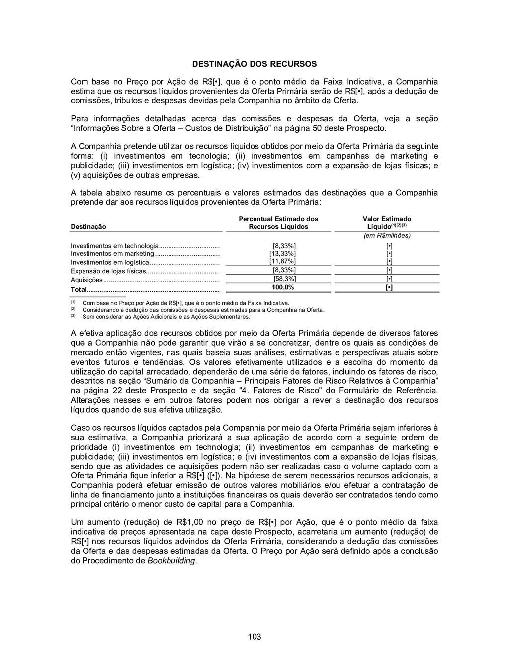 103 DESTINAÇÃO DOS RECURSOS Com base no Preço p...