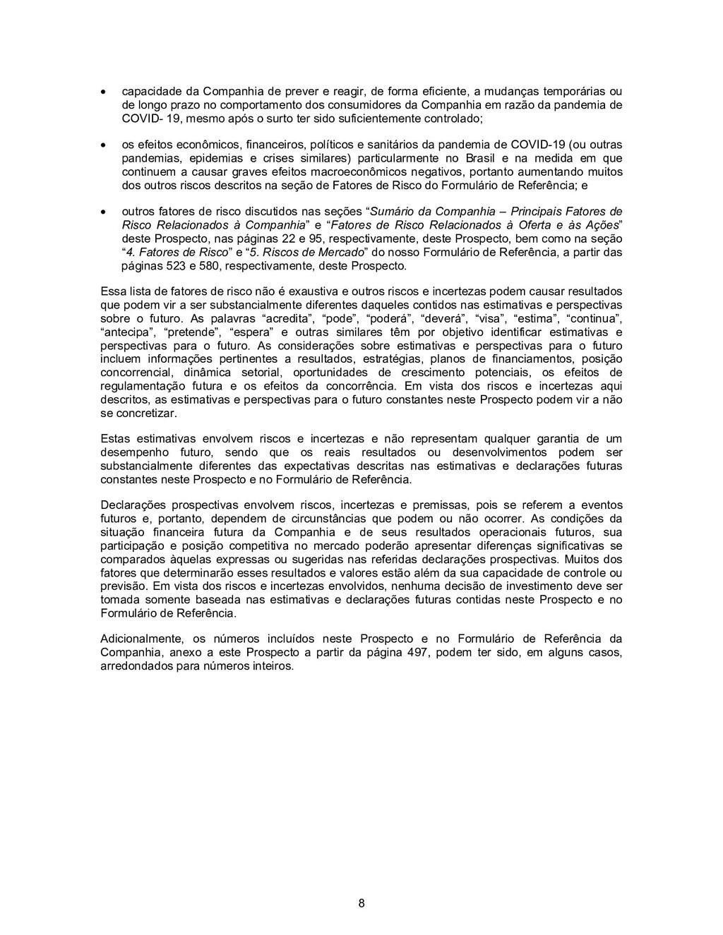 8 • capacidade da Companhia de prever e reagir,...