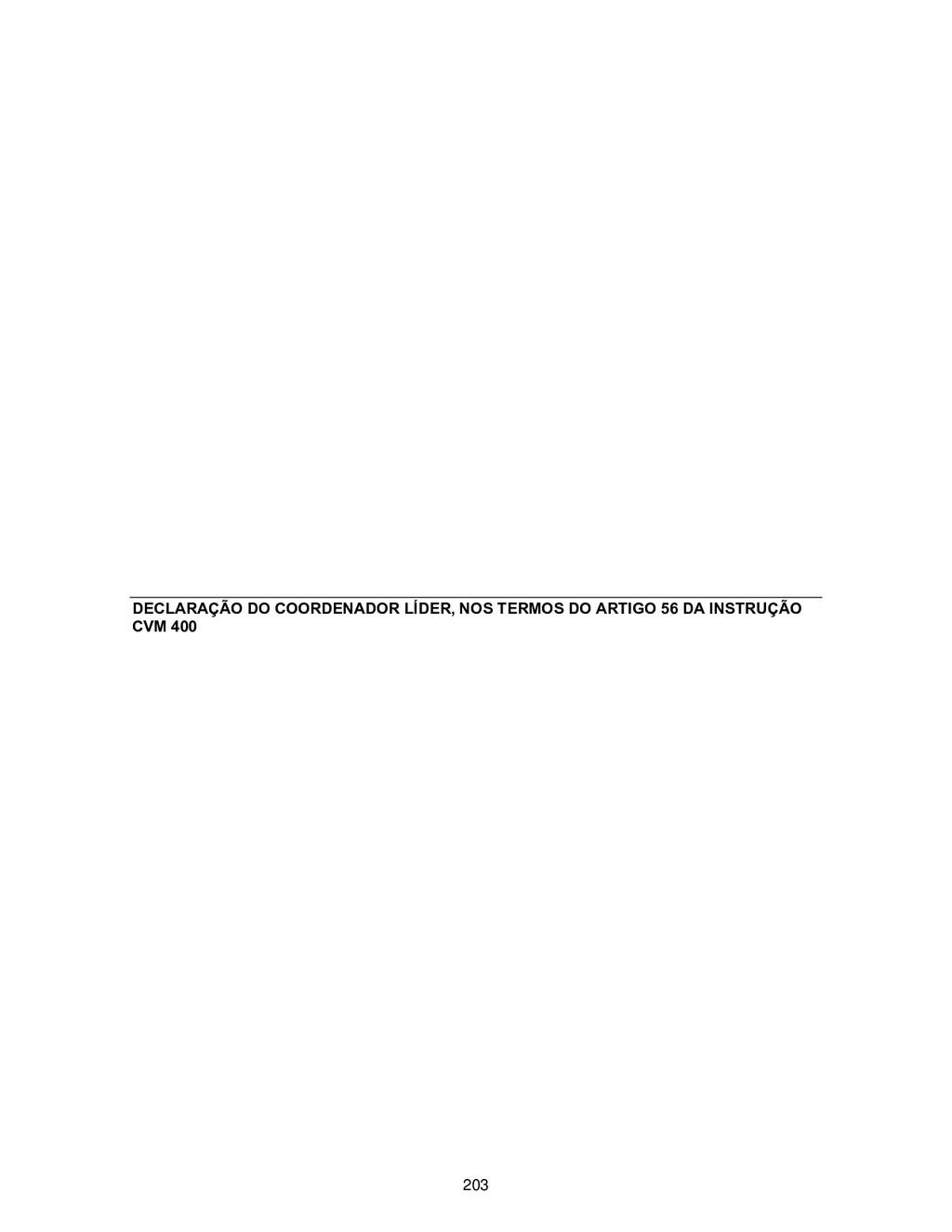 DECLARAÇÃO DO COORDENADOR LÍDER, NOS TERMOS DO ...