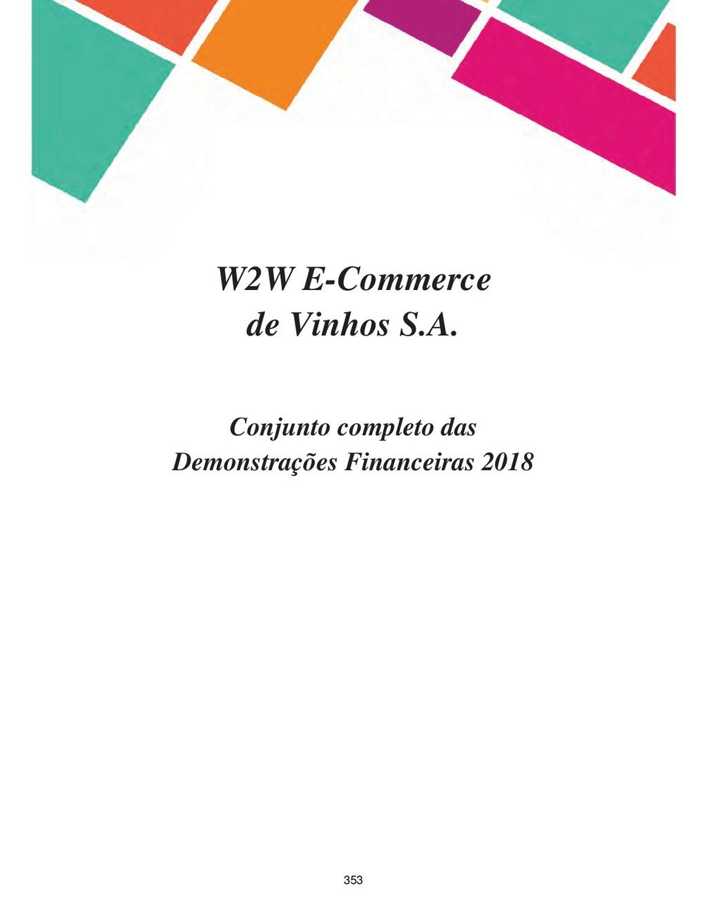 W2W E-Commerce de Vinhos S.A. Conjunto completo...