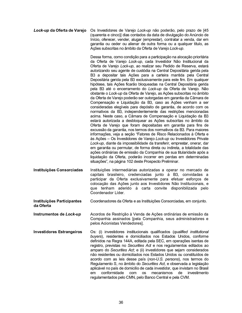 36 Lock-up da Oferta de Varejo Os Investidores ...