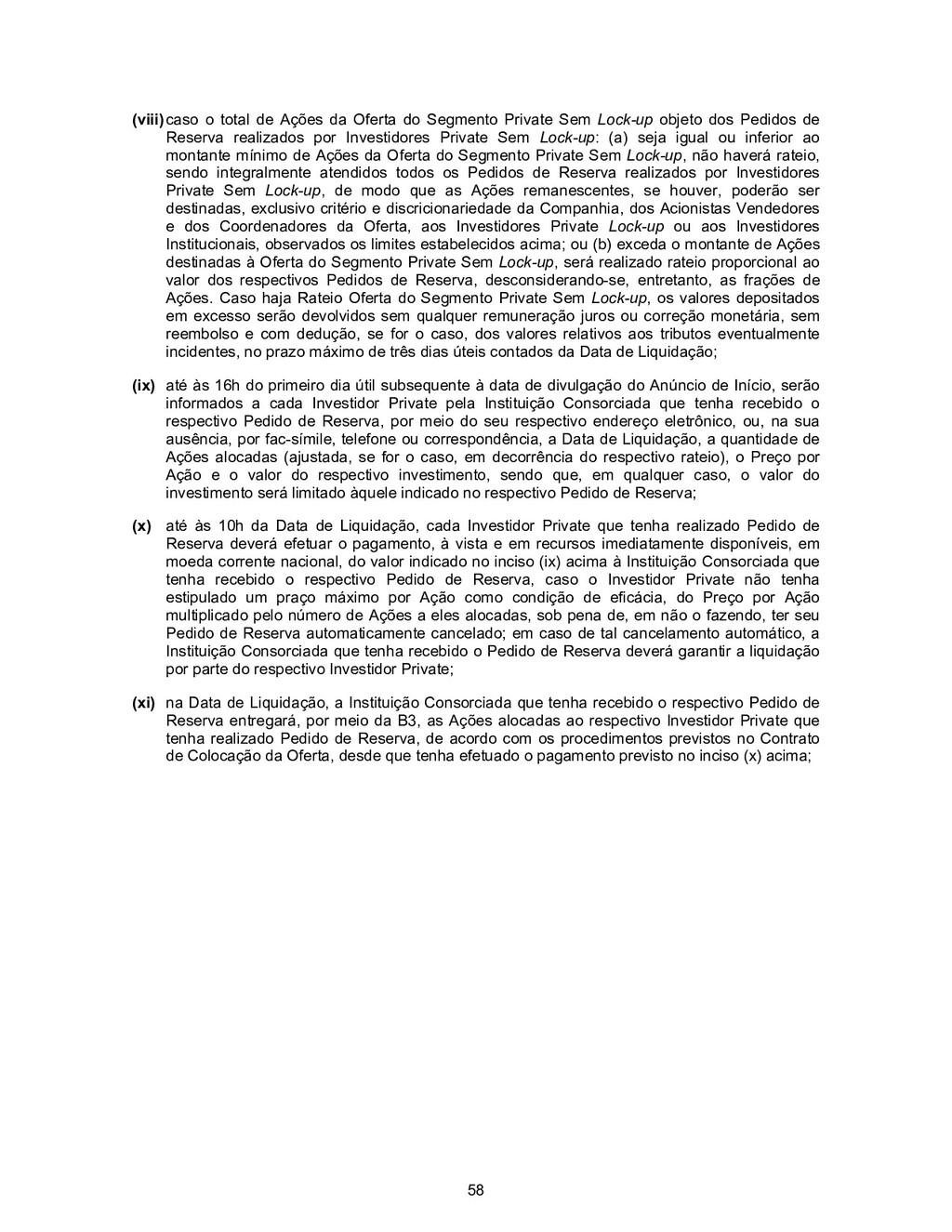 58 (viii) caso o total de Ações da Oferta do Se...