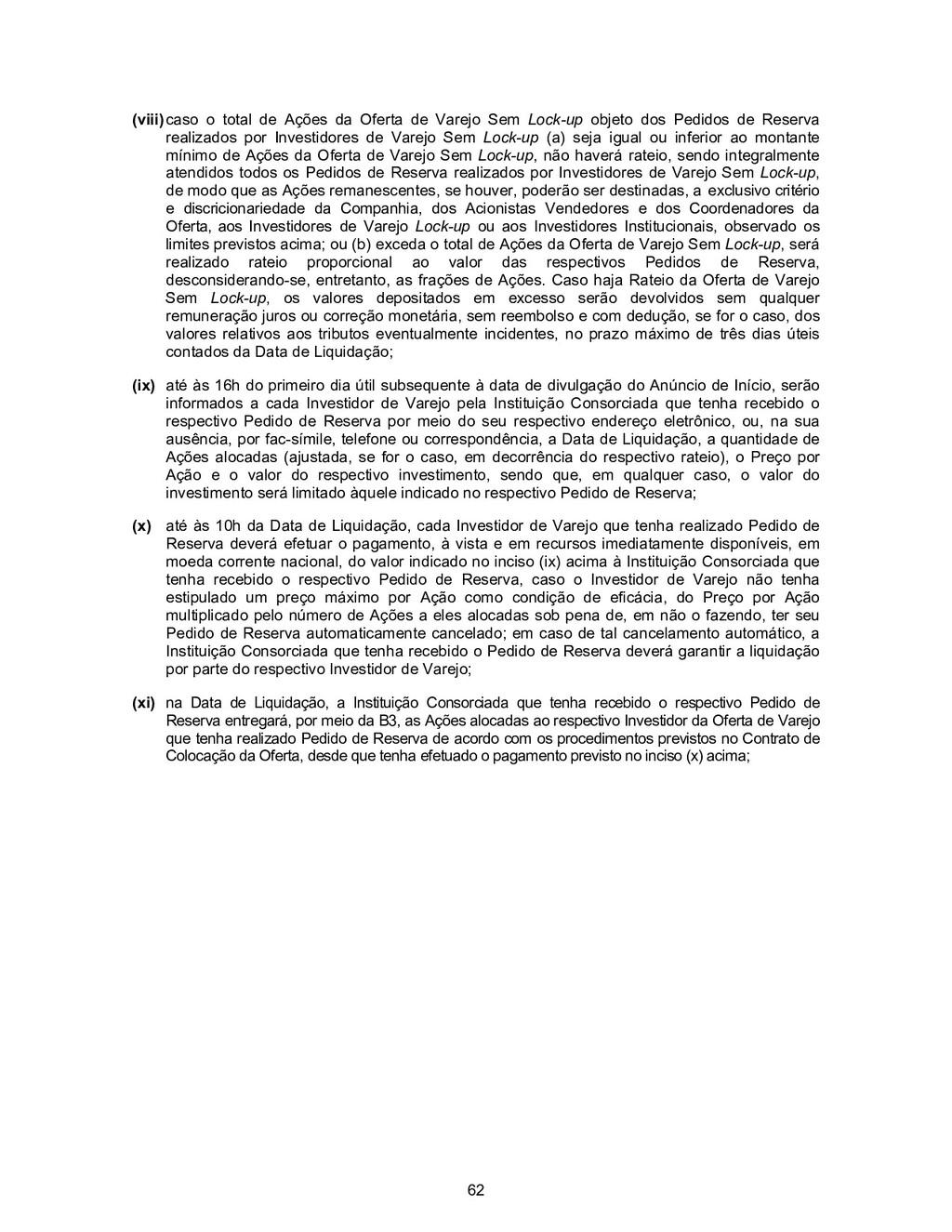 62 (viii) caso o total de Ações da Oferta de Va...