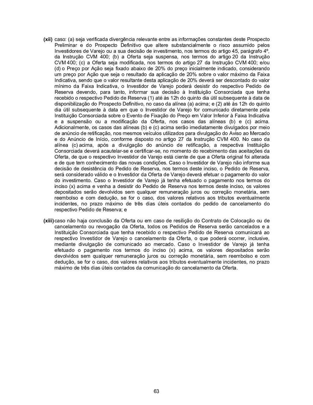 63 (xii) caso: (a) seja verificada divergência ...