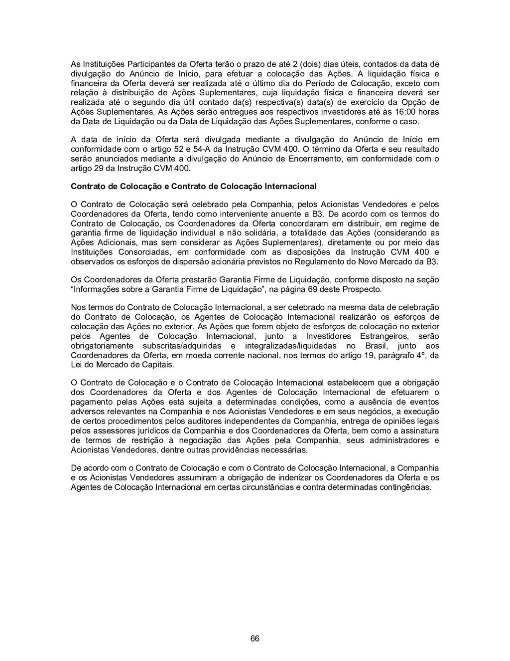 66 As Instituições Participantes da Oferta terã...