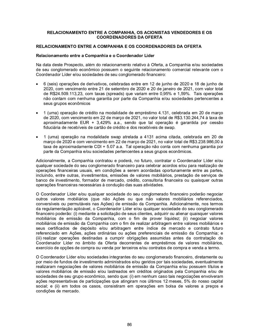 86 RELACIONAMENTO ENTRE A COMPANHIA, OS ACIONIS...