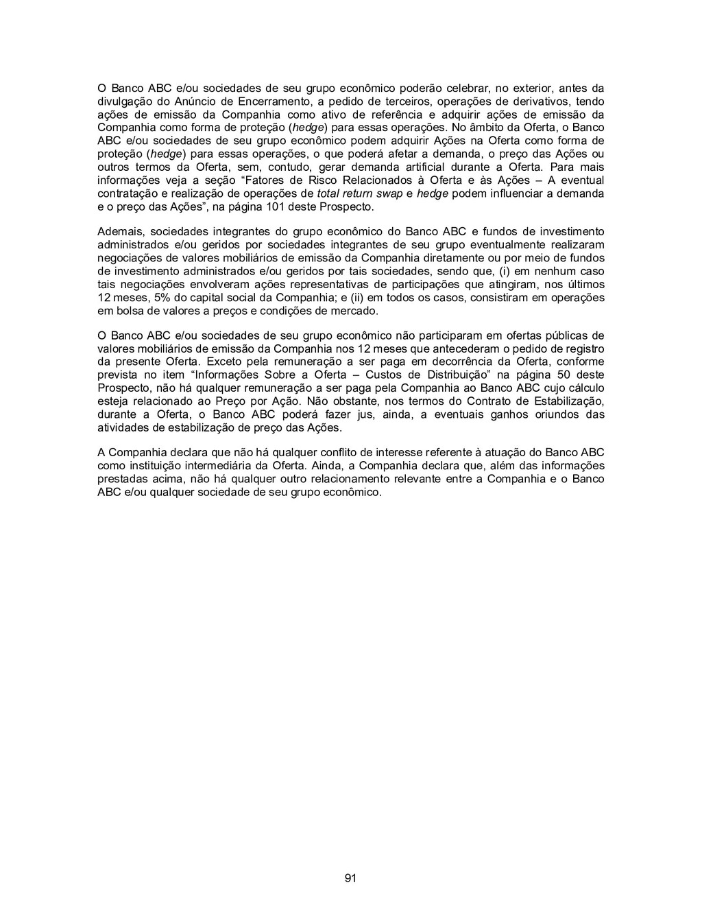 91 O Banco ABC e/ou sociedades de seu grupo eco...