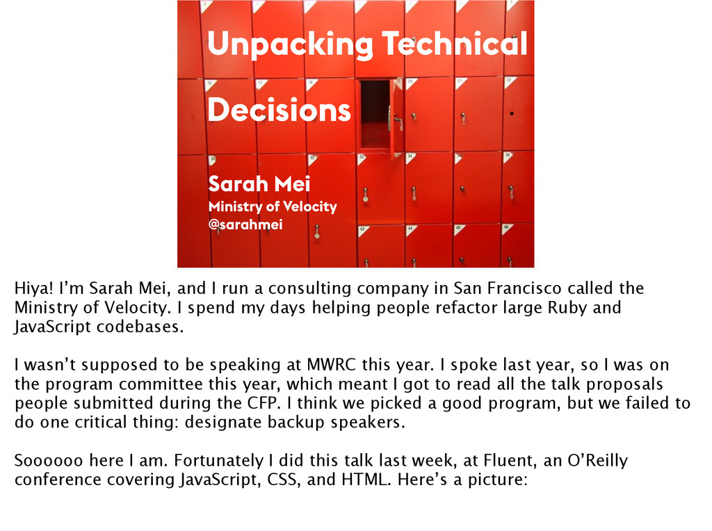Sarah Mei Ministry of Velocity @sarahmei Unpack...