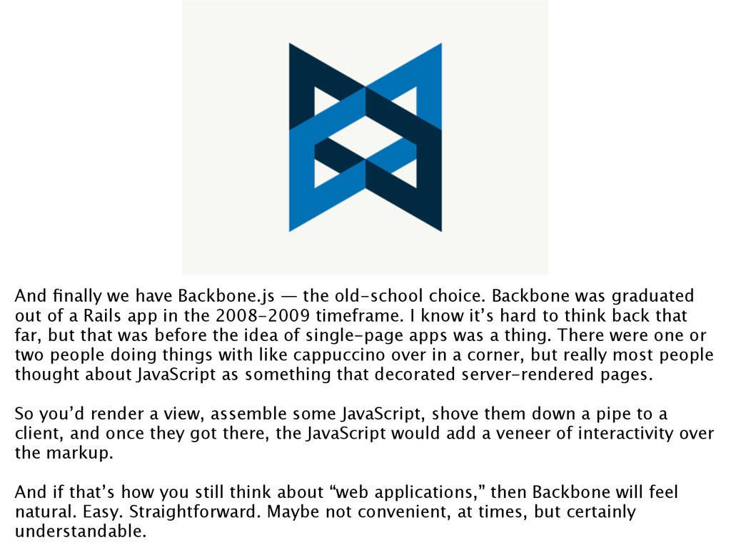 And finally we have Backbone.js — the old-school...