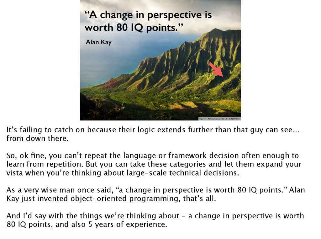 """A change in perspective is worth 80 IQ points...."