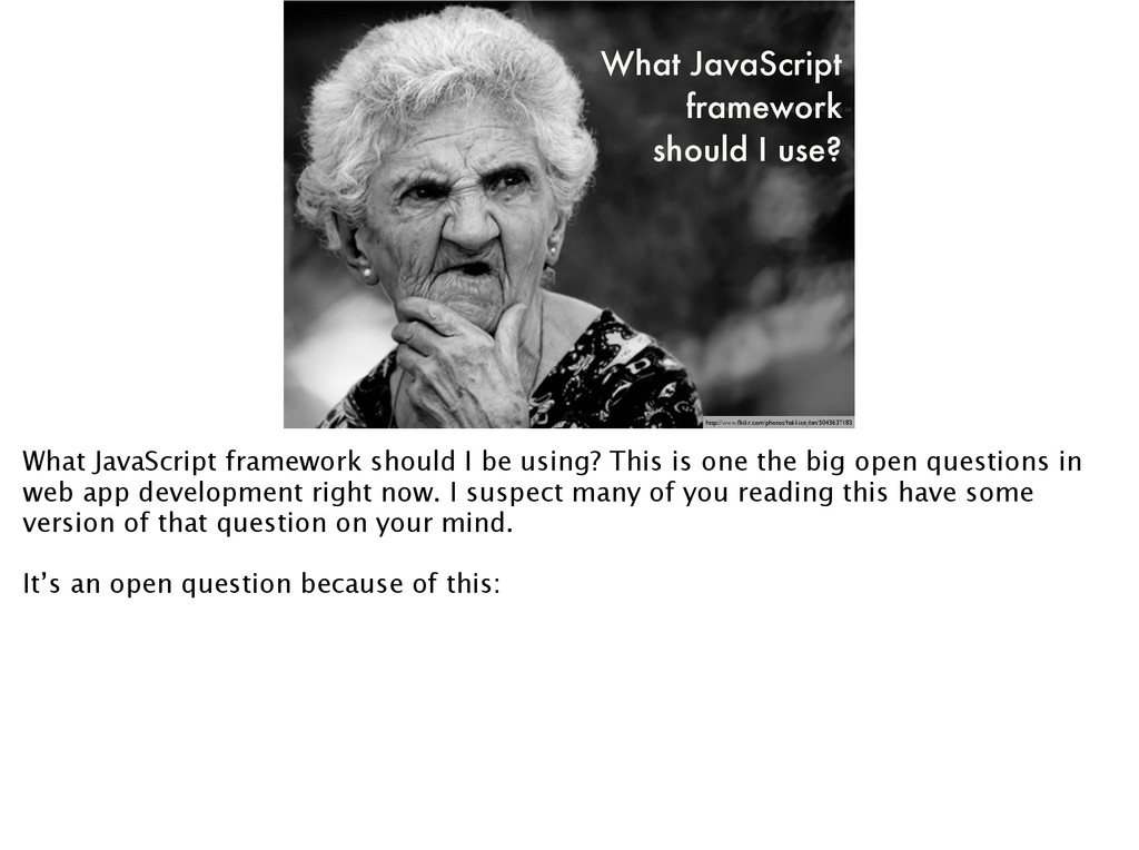 What JavaScript framework should I use? http://...