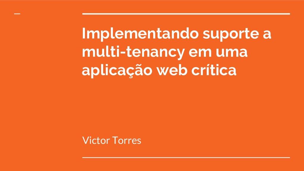 Implementando suporte a multi-tenancy em uma ap...