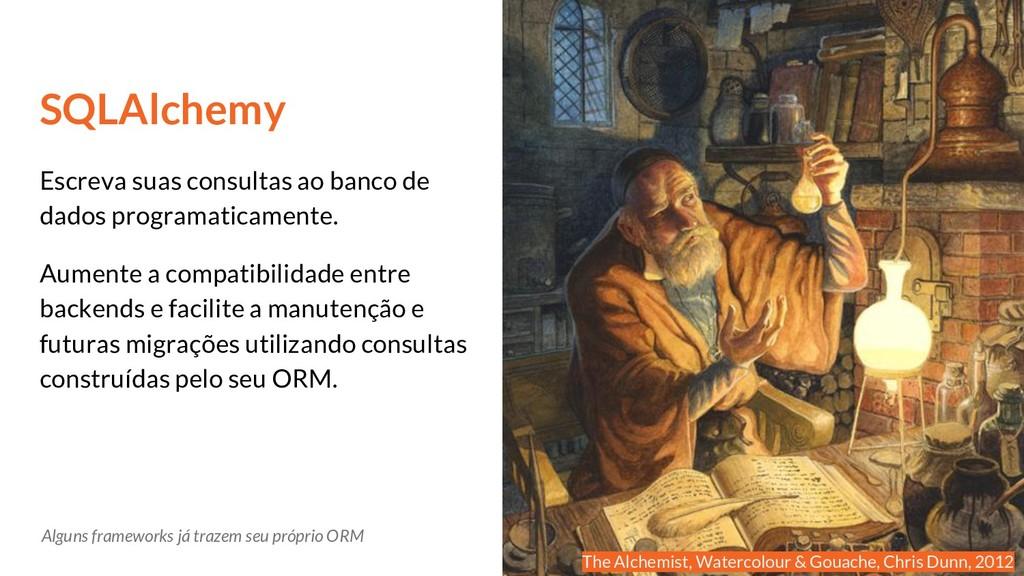 SQLAlchemy Escreva suas consultas ao banco de d...
