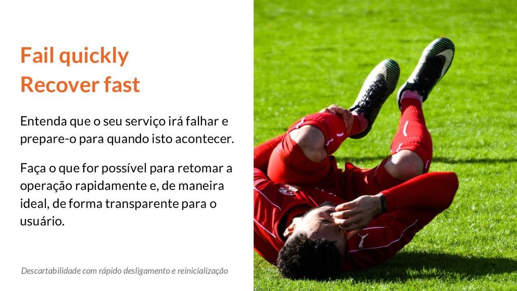 Fail quickly Recover fast Entenda que o seu ser...