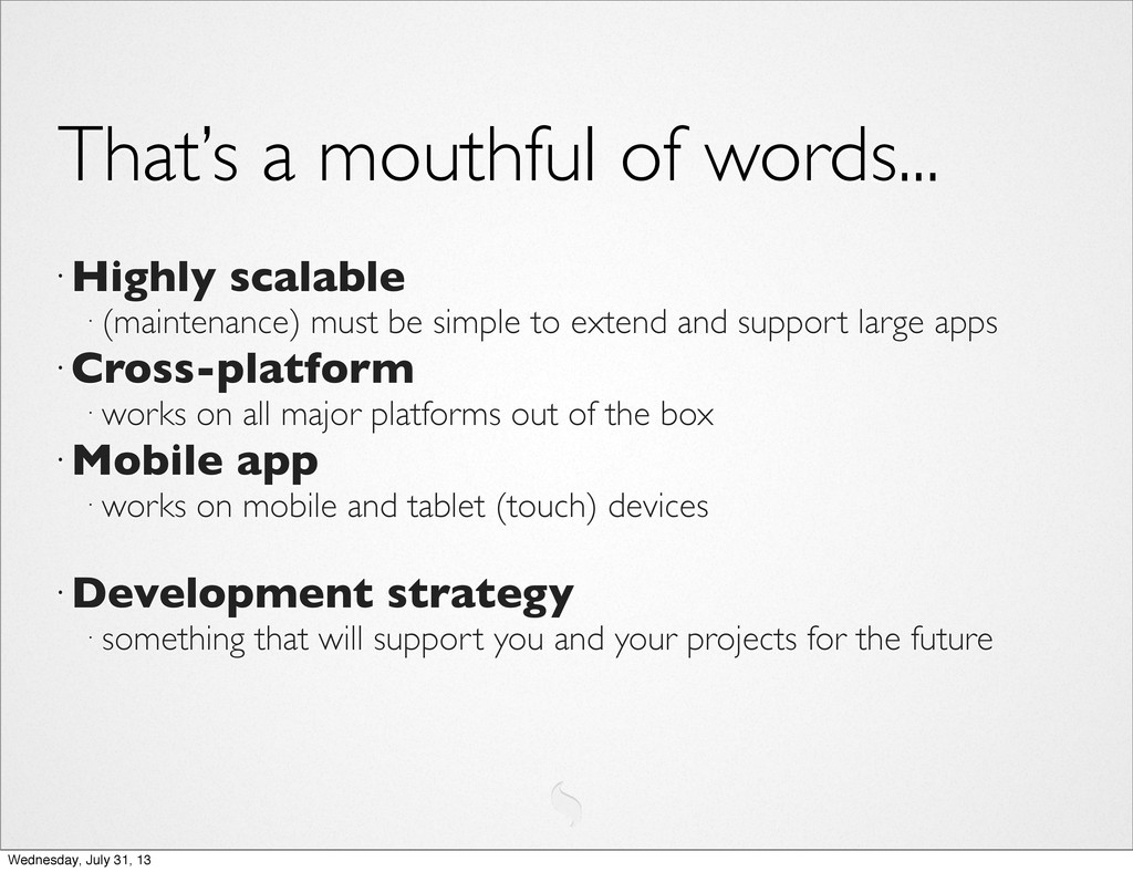 That's a mouthful of words... • Highly scalable...