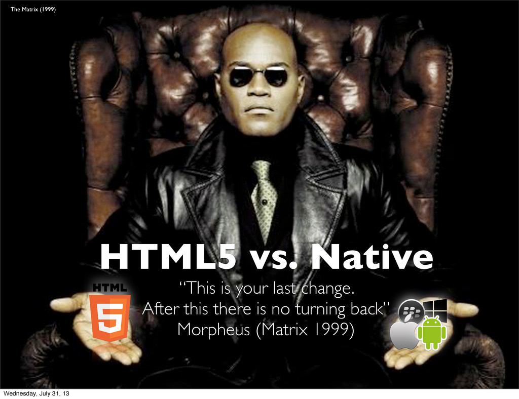 """HTML5 vs. Native """"This is your last change. Aft..."""