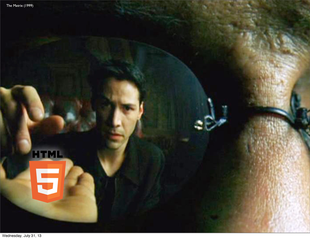 The Matrix (1999) Wednesday, July 31, 13