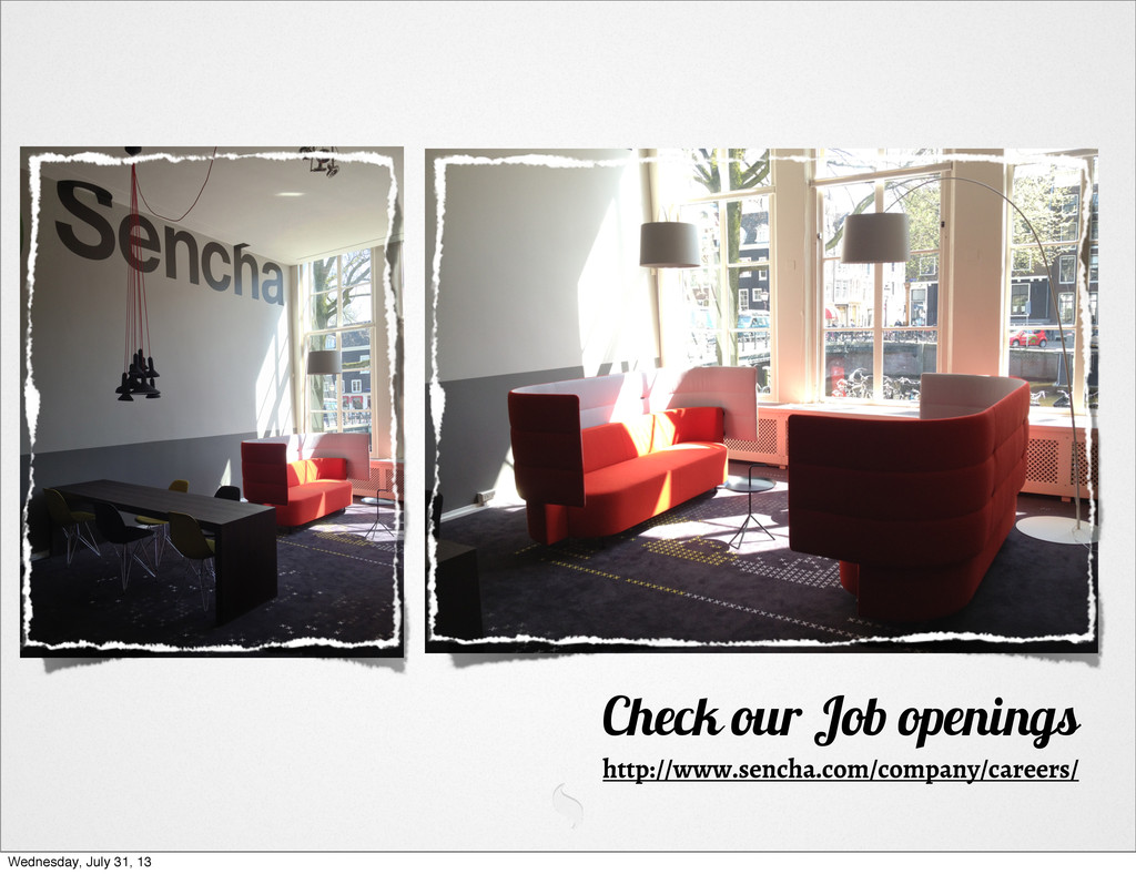 Check our Job openings http://www.sencha.com/co...
